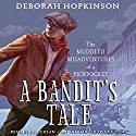 A Bandit's Tale: The Muddled Misadventures of a Pickpocket Audiobook by Deborah Hopkinson Narrated by P. J. Ochlan