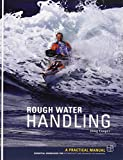 img - for Rough Water Handling: A Practical Manual, Essential Knowledge for Intermediate and Advanced Paddlers book / textbook / text book