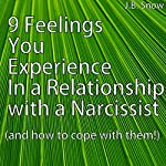 9 Feelings You Experience in a Relationship with a Narcissist | J. B. Snow