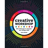 Creative Workshop: 80 Challenges to Sharpen Your Design Skills ~ David Sherwin