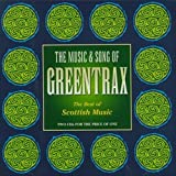 The Music And Song Of Greentrax: The Best Of Scottish Music Various Artists