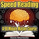 Speed Reading: A 90-Minute Master Course Audiobook by Davis Sharlocke Narrated by Kent T. Stuver