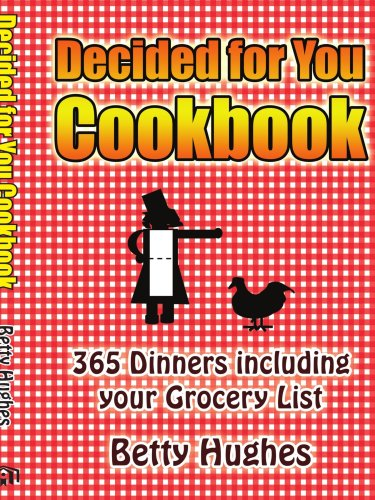 Decided for You Cookbook: 365 Dinners including your Grocery List