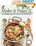 Make it Paleo II: Over 175 New Grain-...