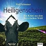 Heiligenschein: Ein Krimi aus dem Bayerischen Wald | Wolf Schreiner