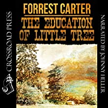 The Education of Little Tree (       UNABRIDGED) by Forrest Carter Narrated by Johnny Heller
