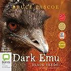 Dark Emu: Black Seeds: Agriculture or Accident? Hörbuch von Bruce Pascoe Gesprochen von: Bruce Pascoe