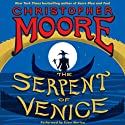 The Serpent of Venice: A Novel Audiobook by Christopher Moore Narrated by Euan Morton