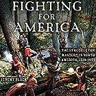Fighting for America: The Struggle for Mastery in North America, 1519-1871 Hörbuch von Jeremy M. Black Gesprochen von: Jeffrey Whittle