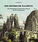 Der historische Malerweg: Die Entdeck...