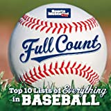 Sports Illustrated Kids Full Count: Top 10 Lists of Everything in Baseball by Sports Illustrated Kids