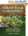Straw Bale Gardening: No-Dig Gardens...