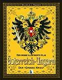 Österreich-Ungarn-Atlas: Der große Krieg