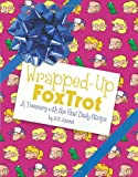Wrapped-Up FoxTrot: A Treasury with the Final Daily Strips (Foxtrot Collection) (0740781588) by Amend, Bill