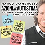 Azioni di Autostima: Allenati mentalmente con il tuo coach | Marco D'Ambrosio