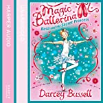 Magic Ballerina (7) - Rosa and the Secret Princess | Darcey Bussell