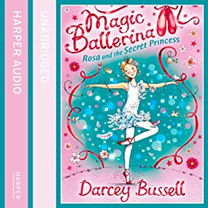 Magic Ballerina (7) - Rosa and the Secret Princess Audiobook
