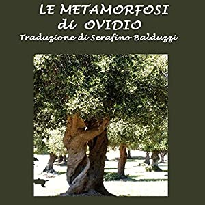 Le Metamorfosi [The Metamorphoses] Audiobook