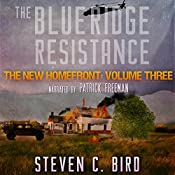 The Blue Ridge Resistance: The New Homefront, Volume 3 | Steven C. Bird