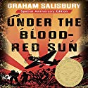 Under the Blood-Red Sun: Under the Blood-Red Sun, Book 1 (       UNABRIDGED) by Graham Salisbury Narrated by Greg Watanabe