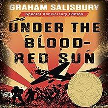 Under the Blood-Red Sun: Under the Blood-Red Sun, Book 1 (       UNABRIDGED) by Graham Salisbury Narrated by Greg Watanabe