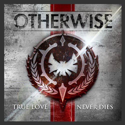 Otherwise – True Love Never Dies (2012) [FLAC]