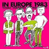イン・ヨーロッパ 1983-complete edition-