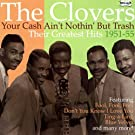 Your Cash Ain't Nothing But Trash - Their Greatest Hits 1951-55