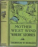 "Mother West Wind ""Where"" Stories (His Mother West Wind series) (0448027682) by Thornton W. Burgess"