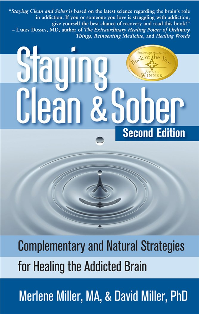 Staying Clean & Sober: Complementary and Natural Strategies for ...