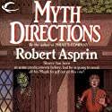 Myth Directions: Myth Adventures, Book 3 (       UNABRIDGED) by Robert Asprin Narrated by Noah Michael Levine