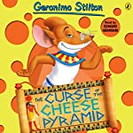 The Curse of the Cheese Pyramid: Geronimo Stilton, Book 2 (       UNABRIDGED) by Geronimo Stilton Narrated by Edward Hermann