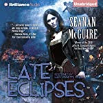 Late Eclipses: An October Daye Novel   Seanan McGuire