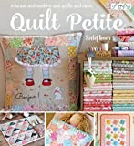 Quilt Petite: 18 Sweet and Modern Mini Quilts and More