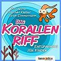 Das Korallenriff: Entspannung für Kinder Hörbuch von Nico Appel Gesprochen von: Nico Appel
