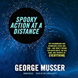Spooky Action at a Distance: The Phenomenon That Reimagines Space and Time-and What It Means for Black Holes, the Big Bang, and Theories of Everything (audio edition)