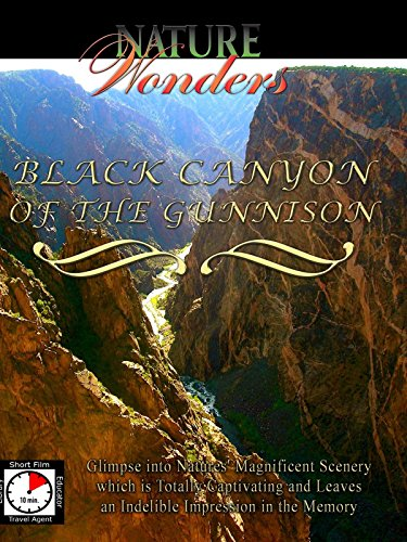 Nature Wonders - BLACK CANYON OF THE GUNNISON