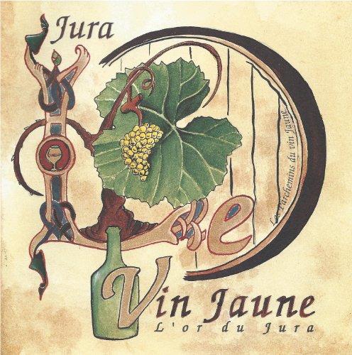 Le Vin Jaune, l'Or du Jura (Les Parchemins du Vin Jaune) (French Edition) (Jura Wine Book compare prices)