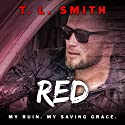 Red Audiobook by T.L. Smith Narrated by Cat Gould, P. J. Ochlan
