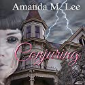 Conjuring: Covenant College, Book 3 Audiobook by Amanda M. Lee Narrated by Angel Clark