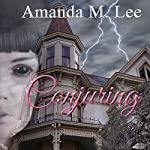 Conjuring: Covenant College, Book 3 | Amanda M. Lee