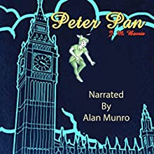 Peter Pan Audiobook by J. M. Barrie Narrated by Alan Munro