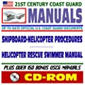 21st Century U.S. Coast Guard (USCG) Manuals: Shipboard Helicopter Operational Procedures Manual and Helicopter Rescue Swimmer Manual (CD-ROM) by Progressive Management