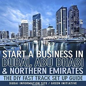 Start a Business in Dubai, Abu Dhabi & Northern Emirates Audiobook