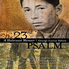 The 23rd Psalm: A Holocaust Memoir Audiobook by George Lucius Salton Narrated by Ken Kliban