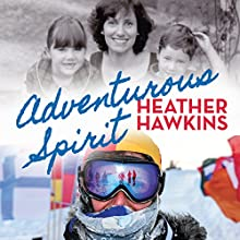 Adventurous Spirit Audiobook by Heather Hawkins Narrated by Heather Hawkins