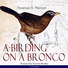 A-Birding on a Bronco Audiobook by Florence A. Merriam Narrated by Victoria Bradley