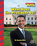 What Does the President Do? (Scholastic News Nonfiction Readers)