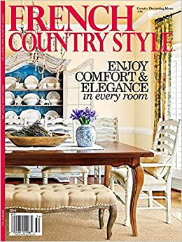 French Country Style 2014 Magazine Country Decorating Ideas Presents