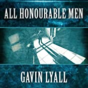 All Honourable Men | [Gavin Lyall]